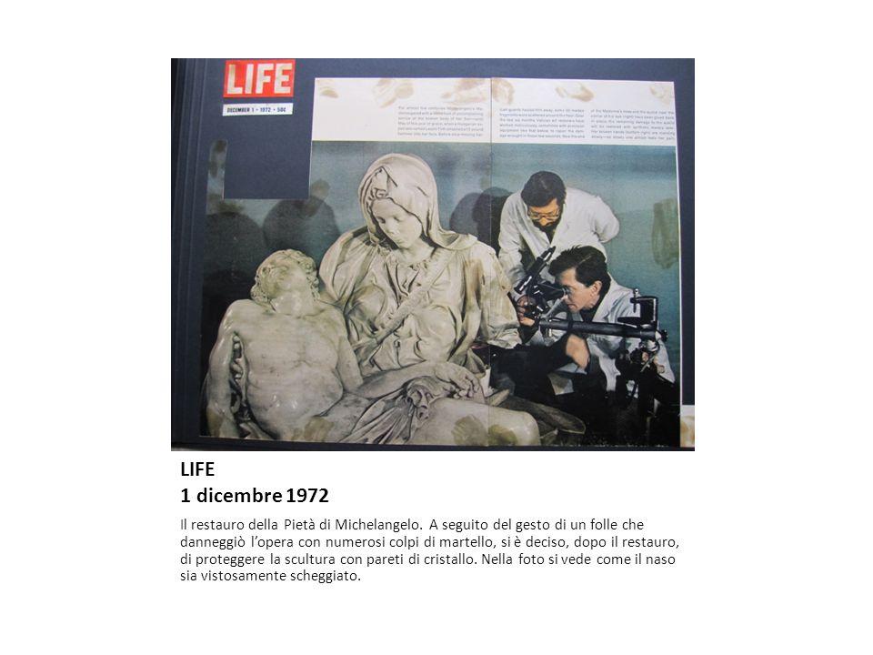 LIFE 1 dicembre 1972 Il restauro della Pietà di Michelangelo. A seguito del gesto di un folle che danneggiò lopera con numerosi colpi di martello, si
