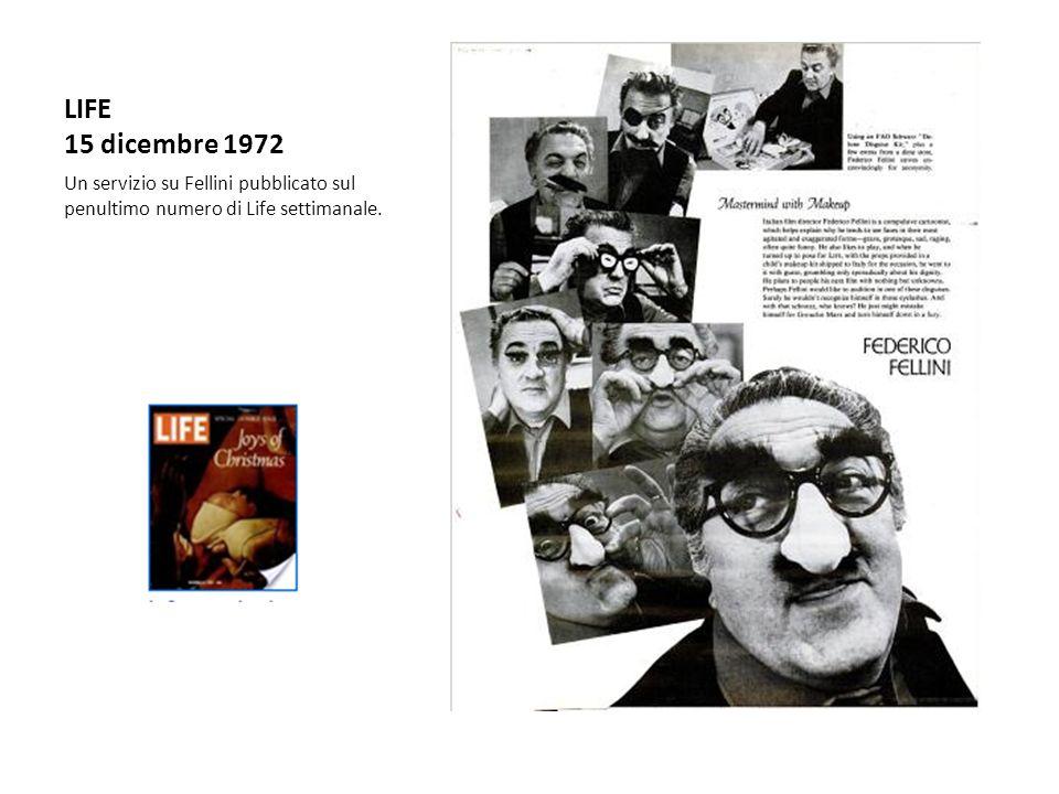 LIFE 15 dicembre 1972 Un servizio su Fellini pubblicato sul penultimo numero di Life settimanale.