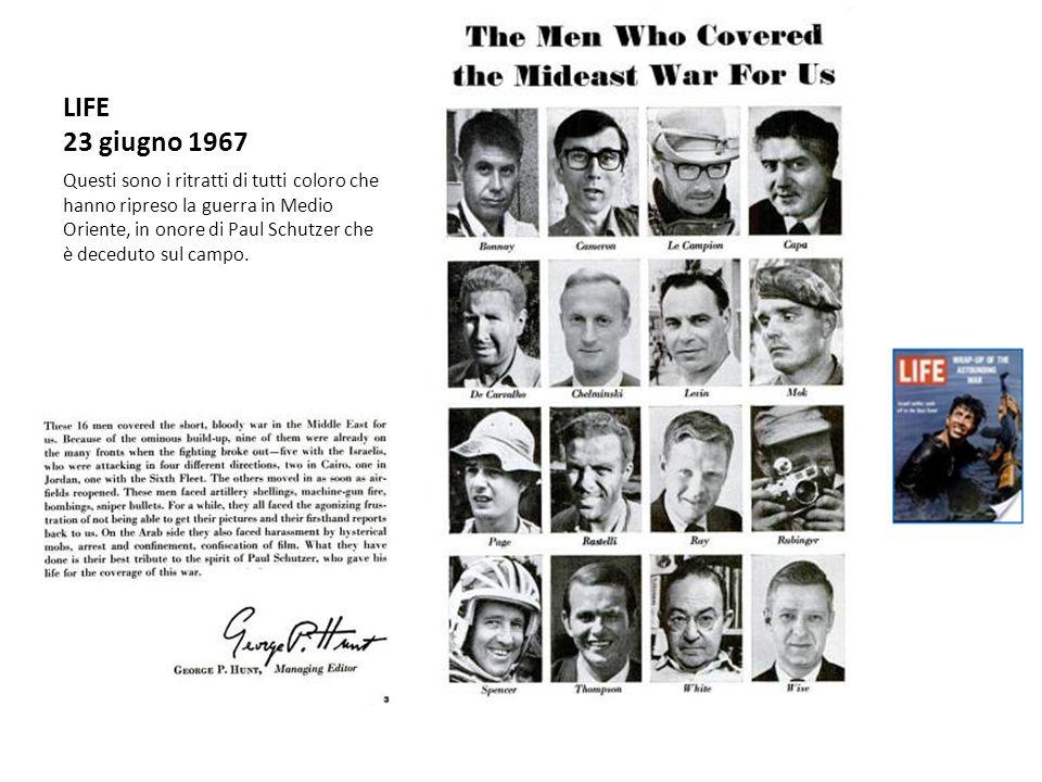 LIFE 23 giugno 1967 Questi sono i ritratti di tutti coloro che hanno ripreso la guerra in Medio Oriente, in onore di Paul Schutzer che è deceduto sul