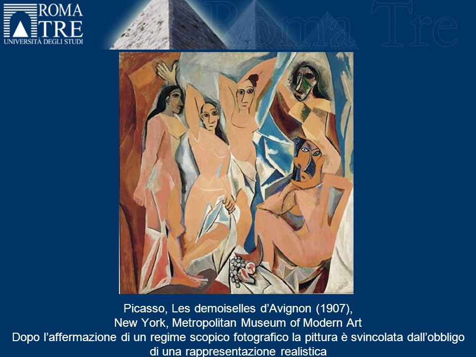 Picasso, Les demoiselles dAvignon (1907), New York, Metropolitan Museum of Modern Art Dopo laffermazione di un regime scopico fotografico la pittura è svincolata dallobbligo di una rappresentazione realistica