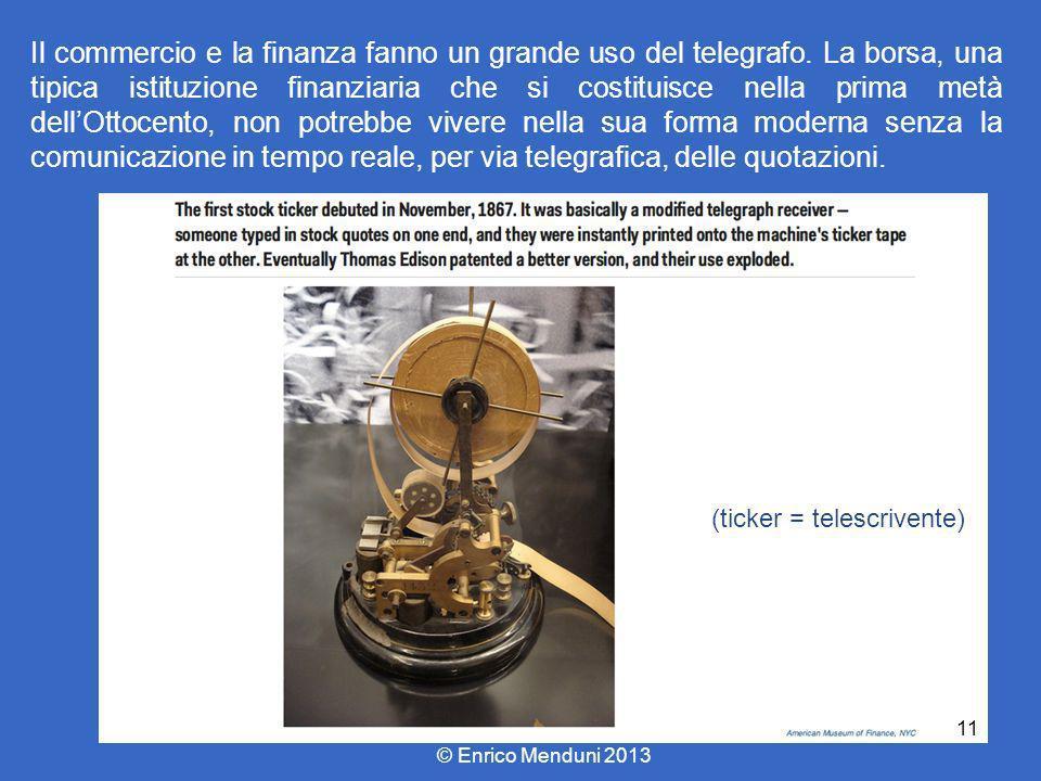 Il commercio e la finanza fanno un grande uso del telegrafo. La borsa, una tipica istituzione finanziaria che si costituisce nella prima metà dellOtto