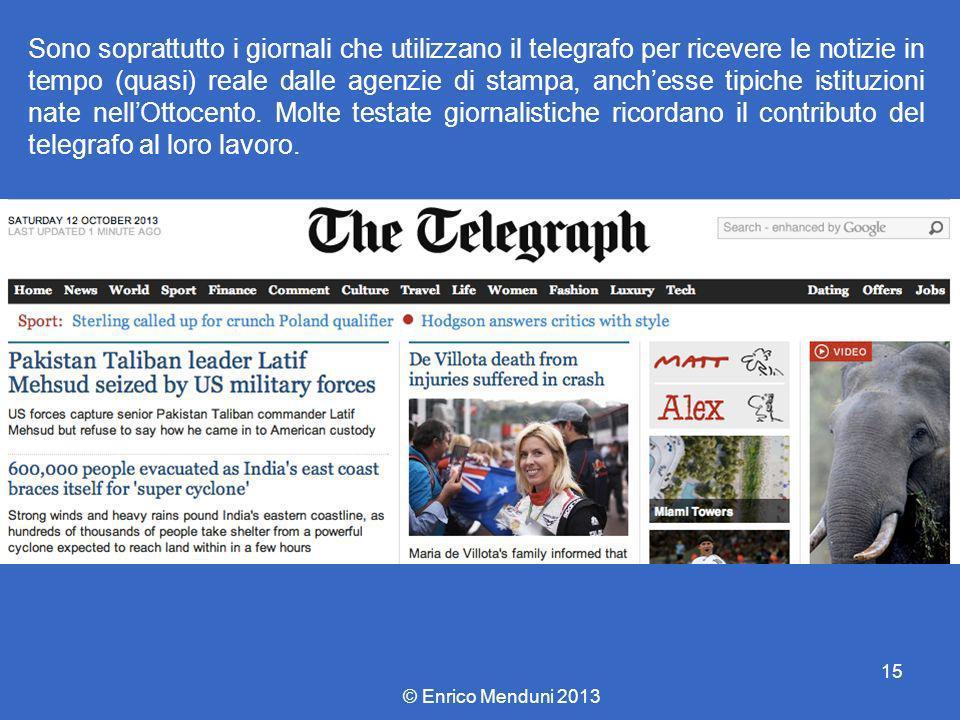 Sono soprattutto i giornali che utilizzano il telegrafo per ricevere le notizie in tempo (quasi) reale dalle agenzie di stampa, anchesse tipiche istit