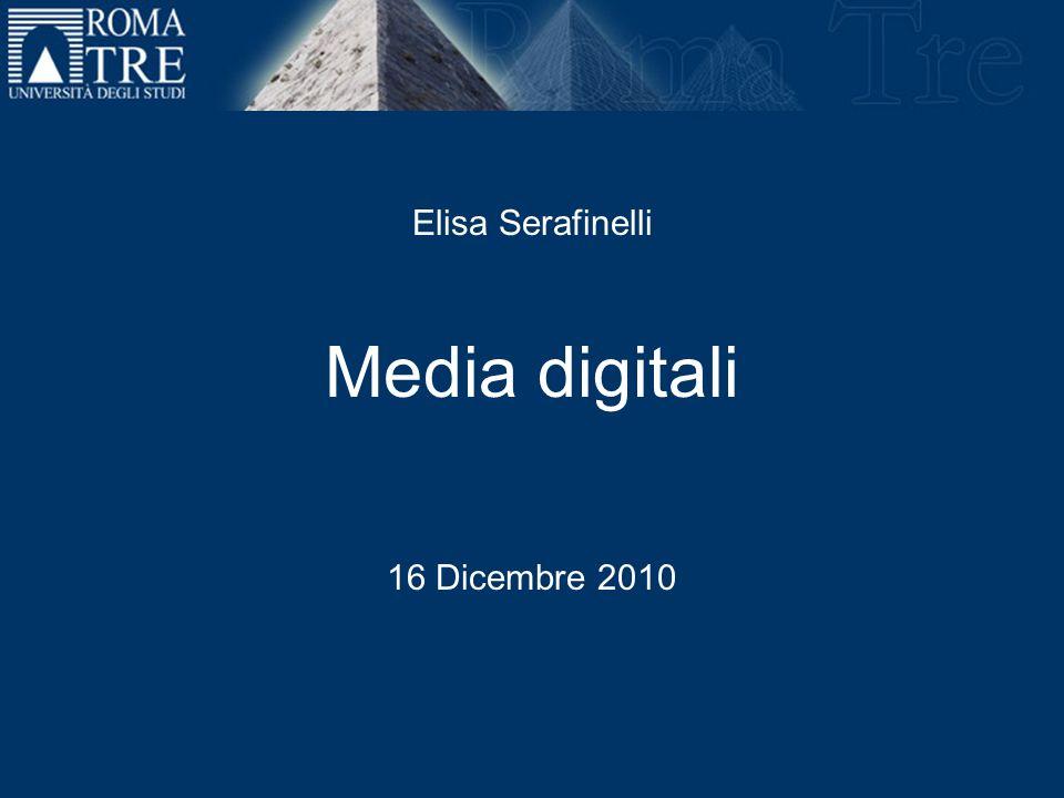 Elisa Serafinelli Media digitali 16 Dicembre 2010