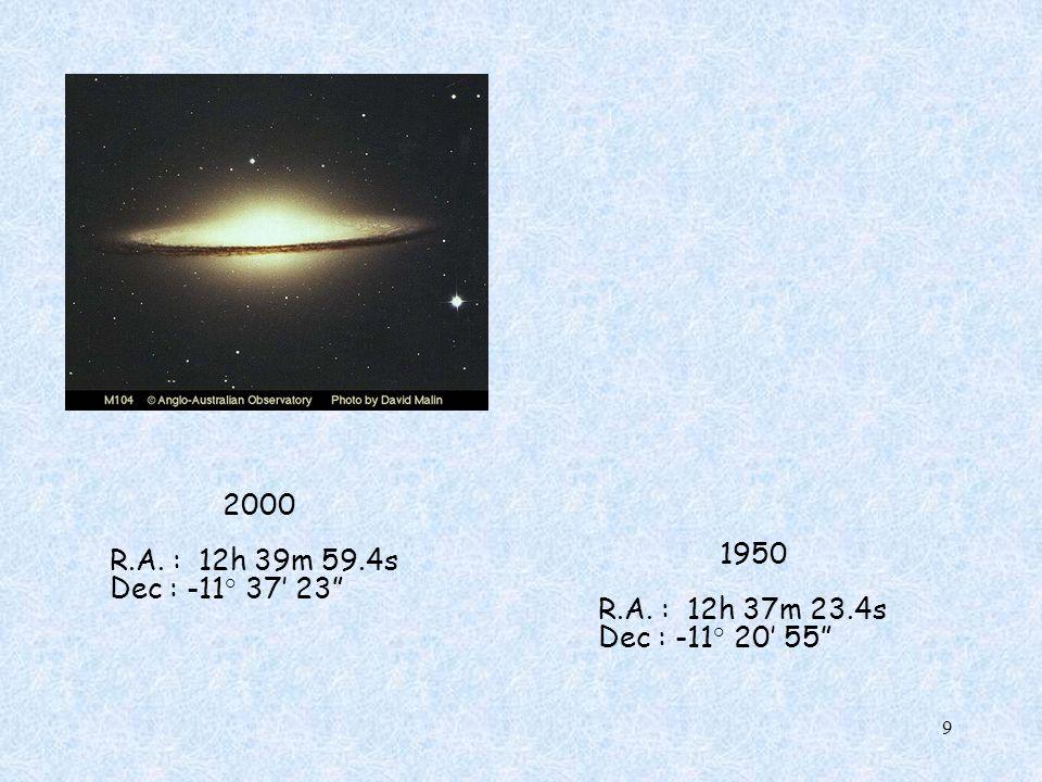 2000 R.A. : 12h 39m 59.4s Dec : -11° 37 23 1950 R.A. : 12h 37m 23.4s Dec : -11° 20 55 9