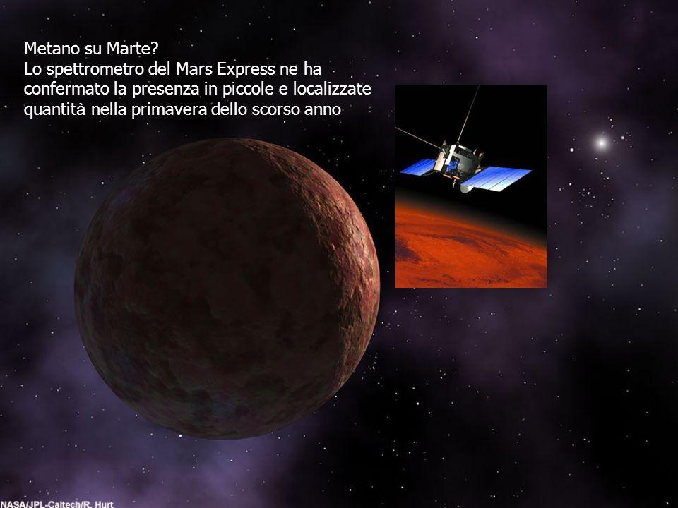 Metano su Marte? Lo spettrometro del Mars Express ne ha confermato la presenza in piccole e localizzate quantit à nella primavera dello scorso anno
