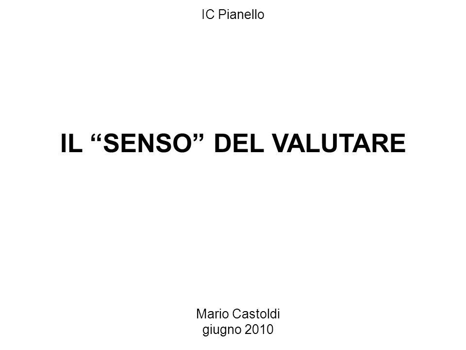 Mario Castoldi giugno 2010 IC Pianello IL SENSO DEL VALUTARE
