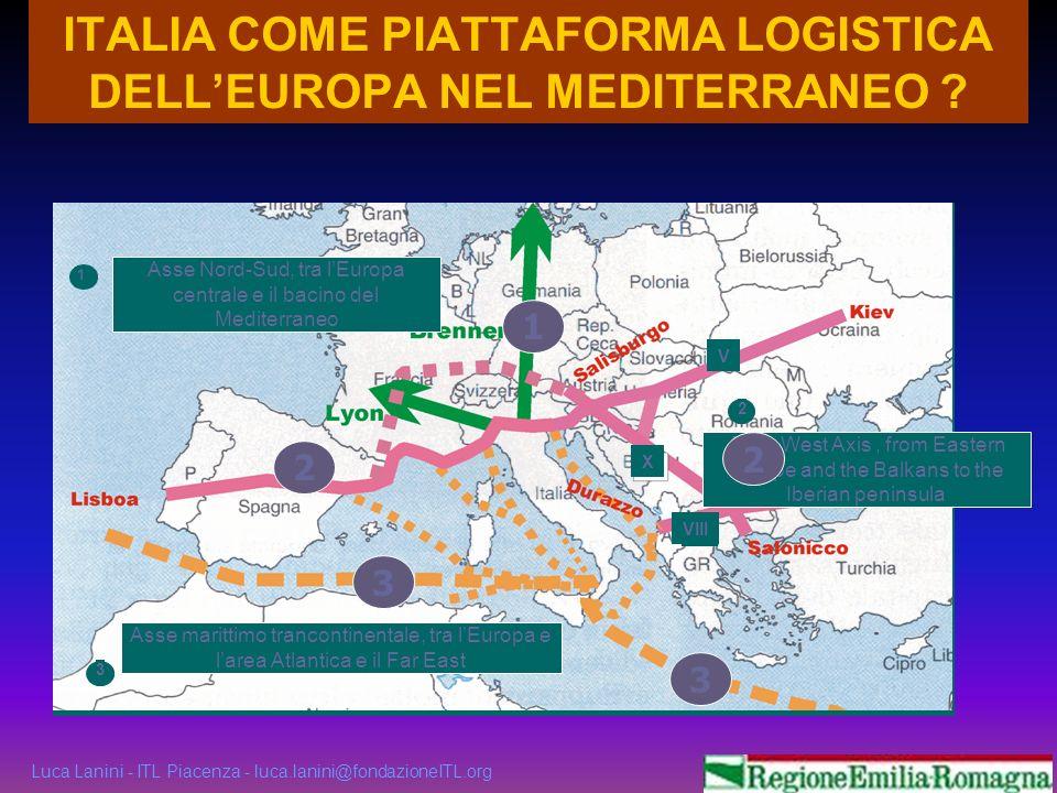Luca Lanini - ITL Piacenza - luca.lanini@fondazioneITL.org 38 ITALIA COME PIATTAFORMA LOGISTICA DELLEUROPA NEL MEDITERRANEO ? 1 East-West Axis, from E