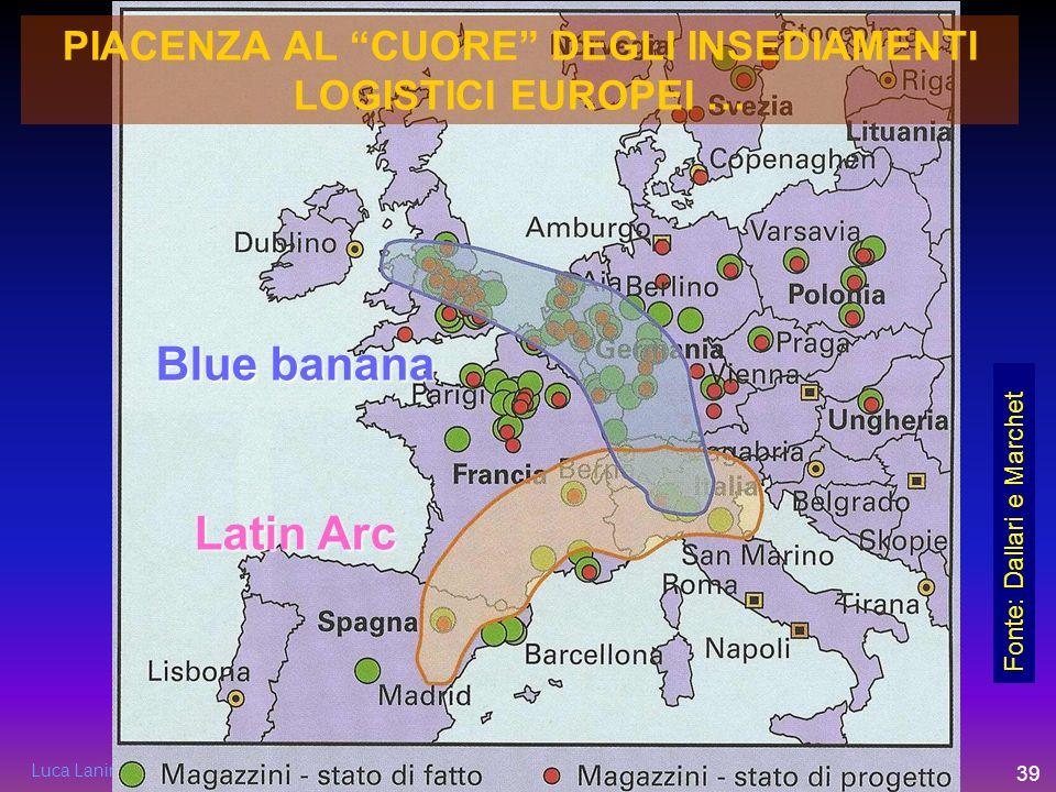 Luca Lanini - ITL Piacenza - luca.lanini@fondazioneITL.org 39 PIACENZA AL CUORE DEGLI INSEDIAMENTI LOGISTICI EUROPEI … Fonte: Dallari e Marchet Blue b