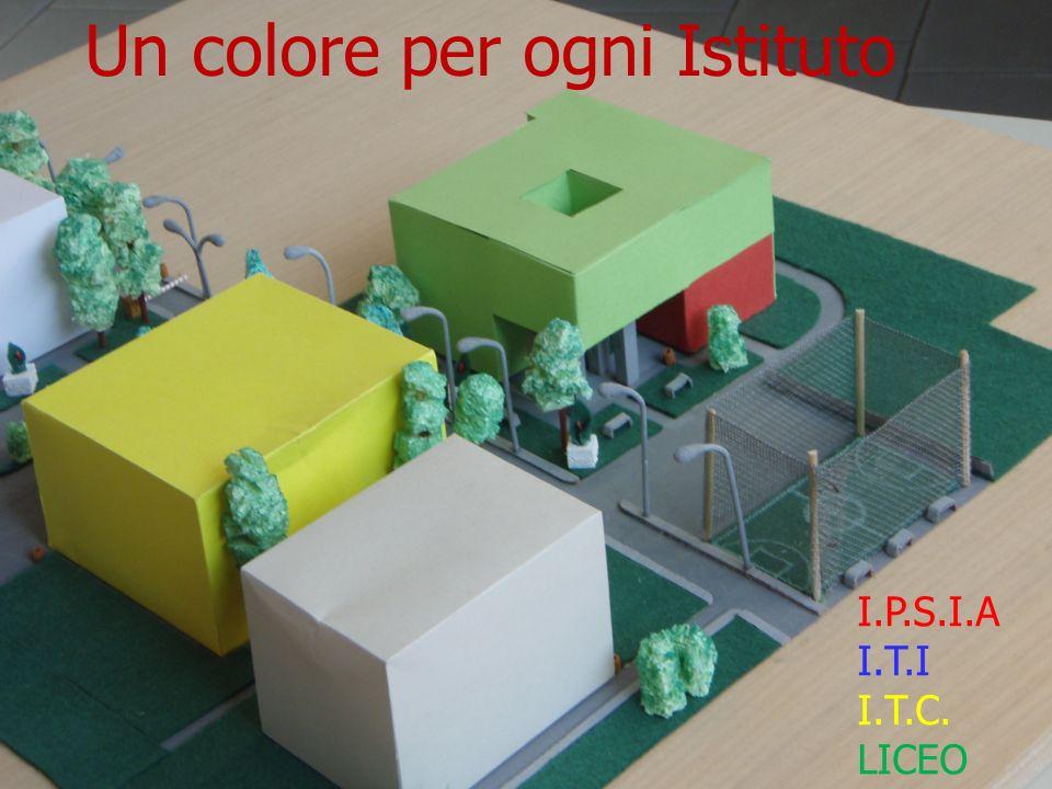 Un colore per ogni Istituto I.P.S.I.A I.T.I I.T.C. LICEO