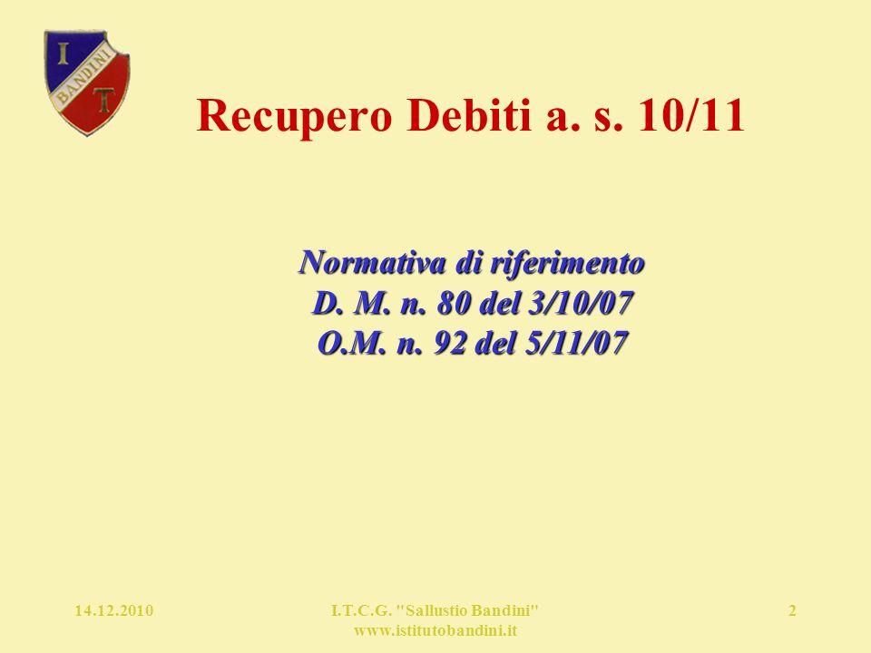 14.12.2010I.T.C.G. Sallustio Bandini www.istitutobandini.it 2 Recupero Debiti a.