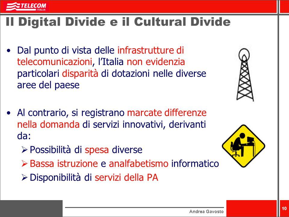 Andrea Gavosto 10 Dal punto di vista delle infrastrutture di telecomunicazioni, lItalia non evidenzia particolari disparità di dotazioni nelle diverse