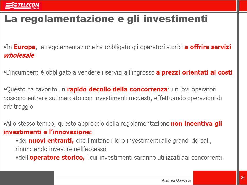 Andrea Gavosto 21 La regolamentazione e gli investimenti In Europa, la regolamentazione ha obbligato gli operatori storici a offrire servizi wholesale