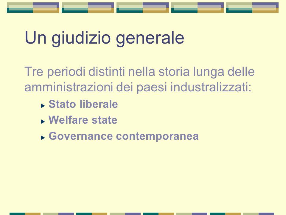 Segue: Lamministrazione italiana si distacca dagli altri paesi industrializzati nel passaggio al welfare state e sta cercando faticosamente di adeguarsi alle esigenze della governance contemporanea.