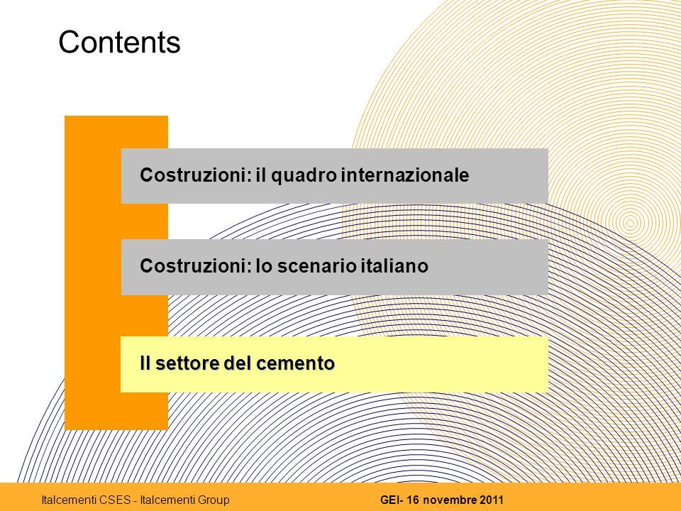 Contents Costruzioni: il quadro internazionale Costruzioni: lo scenario italiano Il settore del cemento 13 GEI- 16 novembre 2011Italcementi CSES - Italcementi Group