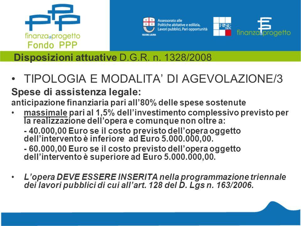 Disposizioni attuative D.G.R. n. 1328/2008 TIPOLOGIA E MODALITA DI AGEVOLAZIONE/3 Spese di assistenza legale: anticipazione finanziaria pari all80% de