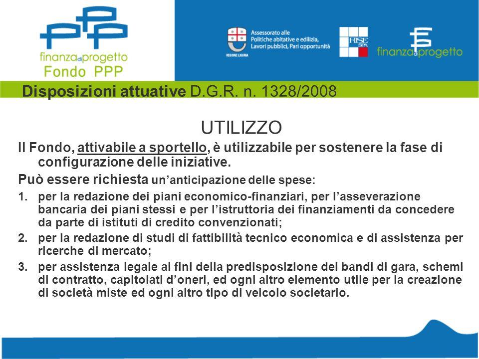 Disposizioni attuative D.G.R. n. 1328/2008 UTILIZZO Il Fondo, attivabile a sportello, è utilizzabile per sostenere la fase di configurazione delle ini