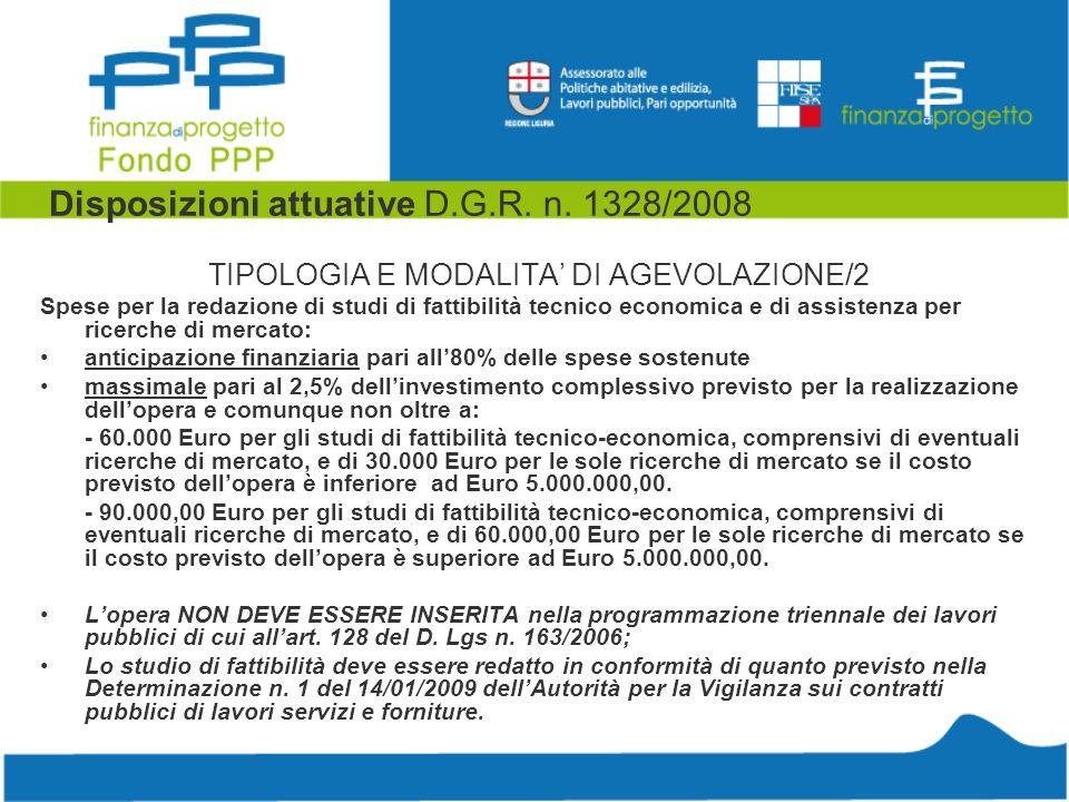 Disposizioni attuative D.G.R. n. 1328/2008 TIPOLOGIA E MODALITA DI AGEVOLAZIONE/2 Spese per la redazione di studi di fattibilità tecnico economica e d