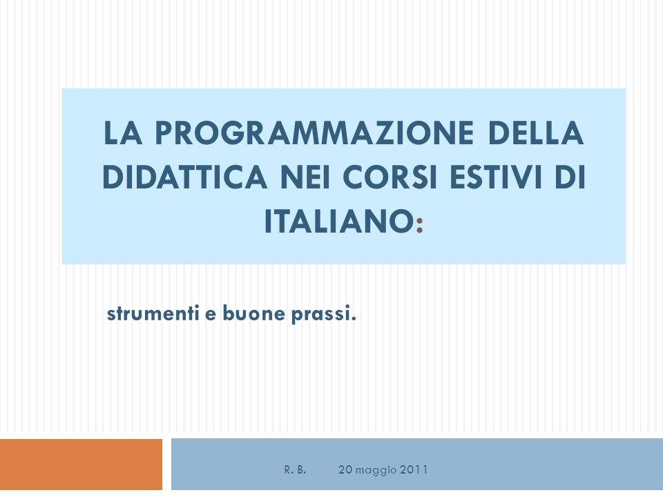 LA PROGRAMMAZIONE DELLA DIDATTICA NEI CORSI ESTIVI DI ITALIANO: strumenti e buone prassi.