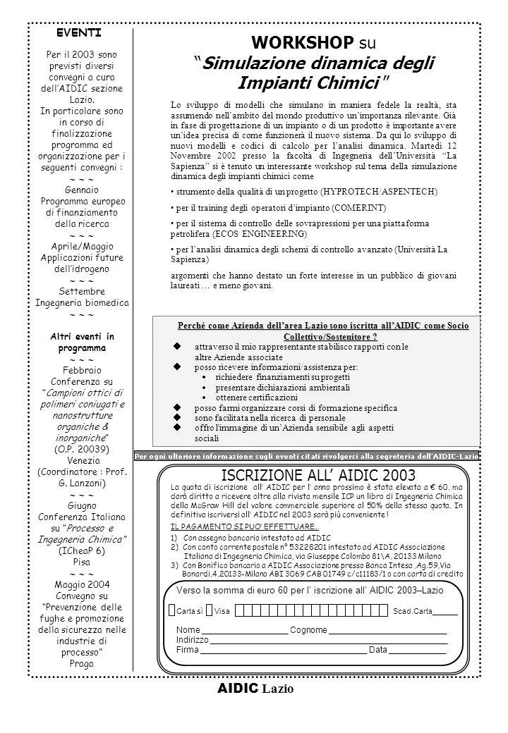 AIDIC Lazio WORKSHOP su Simulazione dinamica degli Impianti Chimici Perché come Azienda dellarea Lazio sono iscritta allAIDIC come Socio Collettivo/Sostenitore .