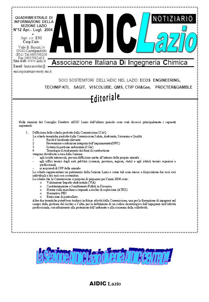 AIDIC Lazio N°12 Apr.- Lugl. 2004 Associazione Italiana Di Ingegneria Chimica QUADRIMESTRALE DI INFORMAZIONE DELLA SEZIONE LAZIO SOCI SOSTENITORI DELL