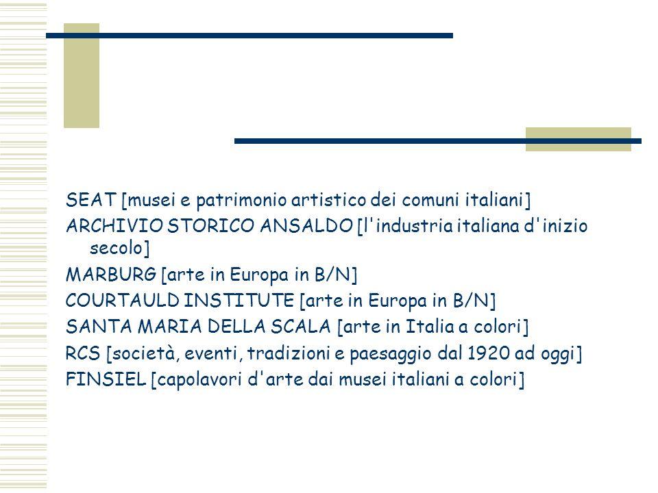 SEAT [musei e patrimonio artistico dei comuni italiani] ARCHIVIO STORICO ANSALDO [l'industria italiana d'inizio secolo] MARBURG [arte in Europa in B/N