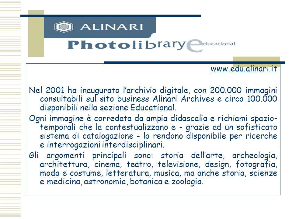 www.edu.alinari.it Nel 2001 ha inaugurato larchivio digitale, con 200.000 immagini consultabili sul sito business Alinari Archives e circa 100.000 dis