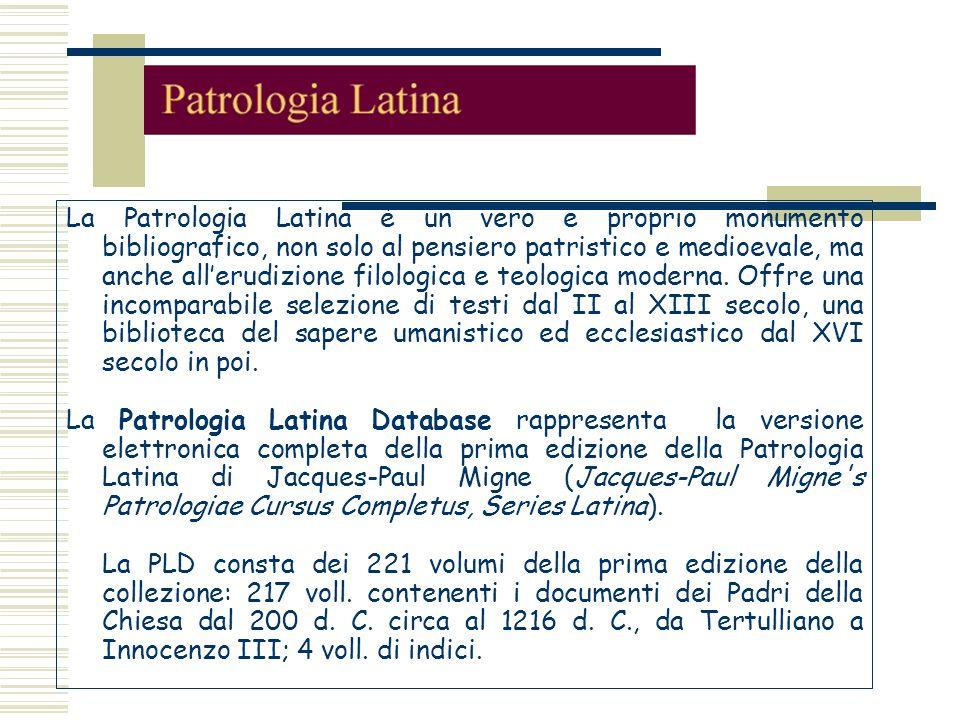 La Patrologia Latina è un vero e proprio monumento bibliografico, non solo al pensiero patristico e medioevale, ma anche allerudizione filologica e te