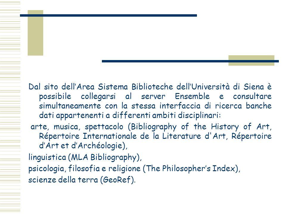 Dal sito dellArea Sistema Biblioteche dellUniversità di Siena è possibile collegarsi al server Ensemble e consultare simultaneamente con la stessa int