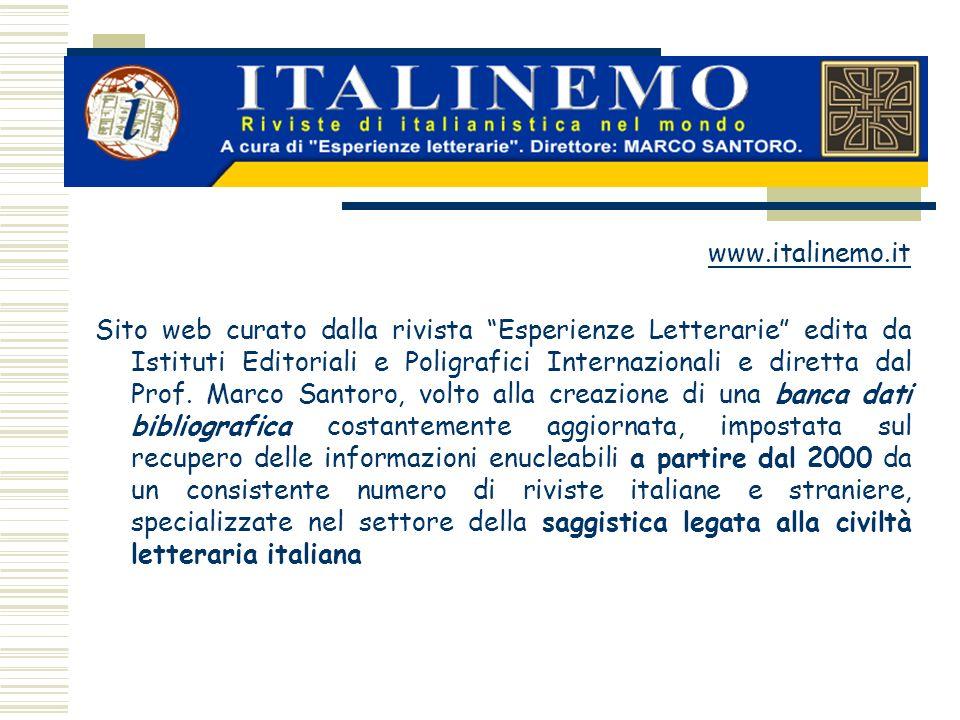 www.italinemo.it Sito web curato dalla rivista Esperienze Letterarie edita da Istituti Editoriali e Poligrafici Internazionali e diretta dal Prof. Mar