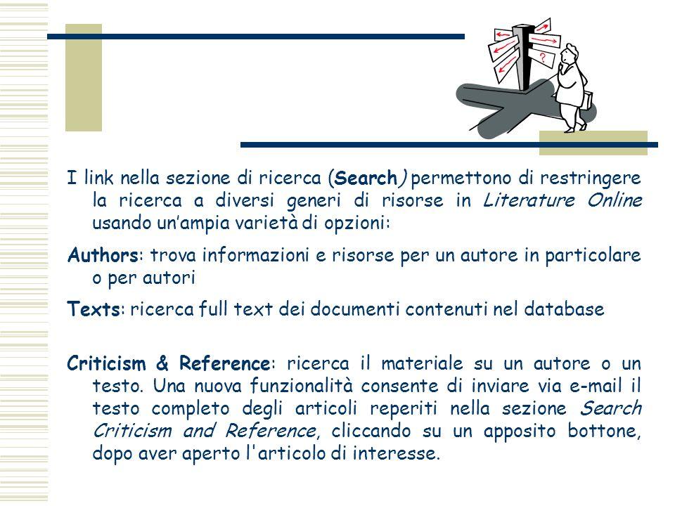 I link nella sezione di ricerca (Search) permettono di restringere la ricerca a diversi generi di risorse in Literature Online usando unampia varietà