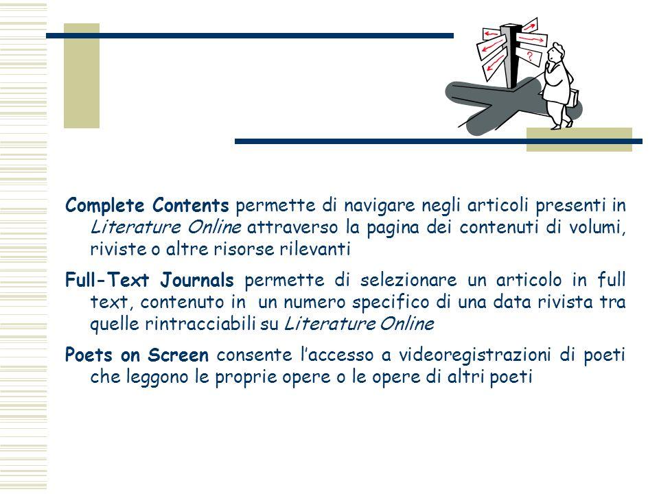 Complete Contents permette di navigare negli articoli presenti in Literature Online attraverso la pagina dei contenuti di volumi, riviste o altre riso