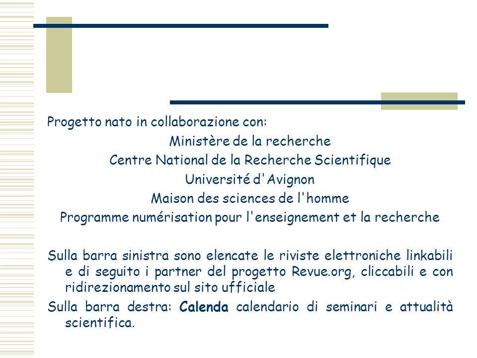 Progetto nato in collaborazione con: Ministère de la recherche Centre National de la Recherche Scientifique Université d'Avignon Maison des sciences d
