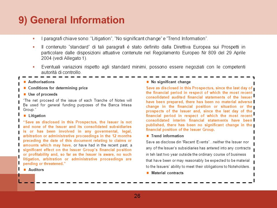 26 9) General Information I paragrafi chiave sono: Litigation, No significant change e Trend Information.