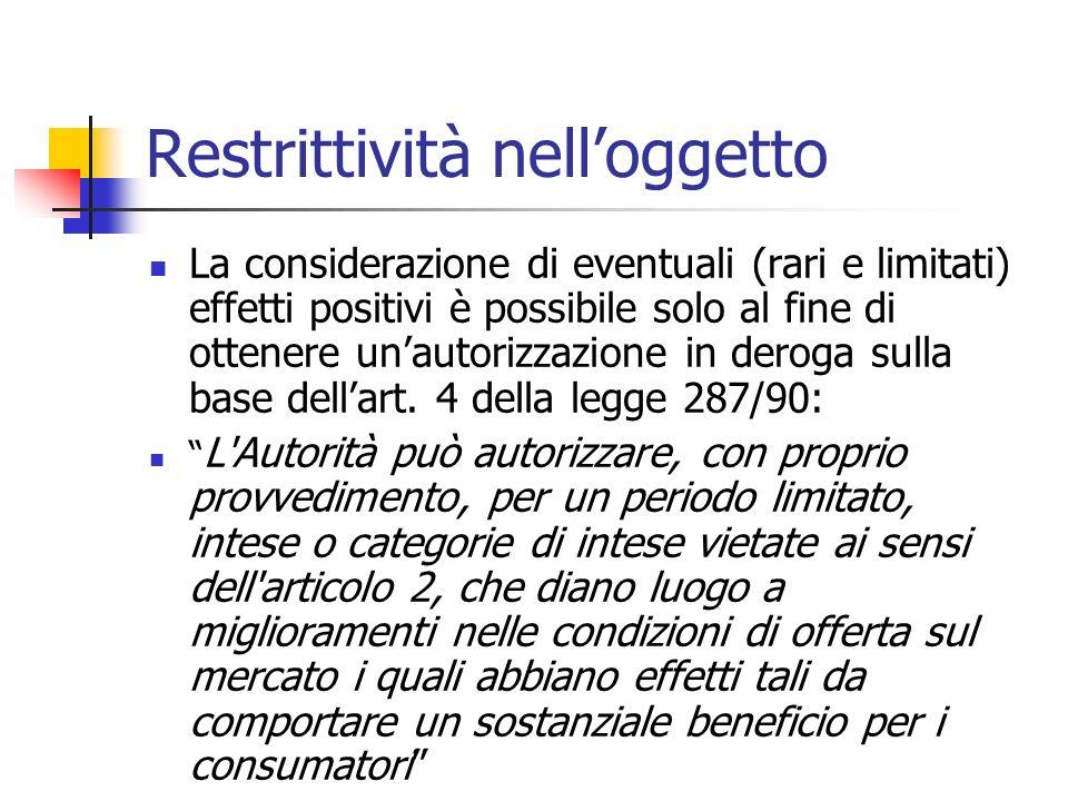 Restrittività nelloggetto La considerazione di eventuali (rari e limitati) effetti positivi è possibile solo al fine di ottenere unautorizzazione in d