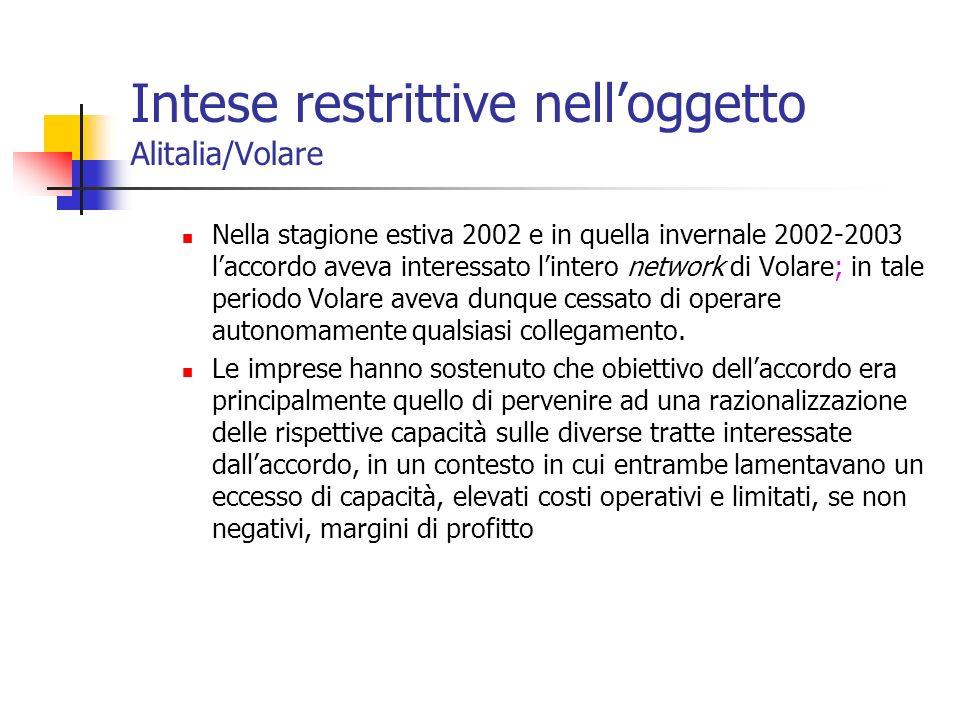 Intese restrittive nelloggetto Alitalia/Volare Nella stagione estiva 2002 e in quella invernale 2002-2003 laccordo aveva interessato lintero network d