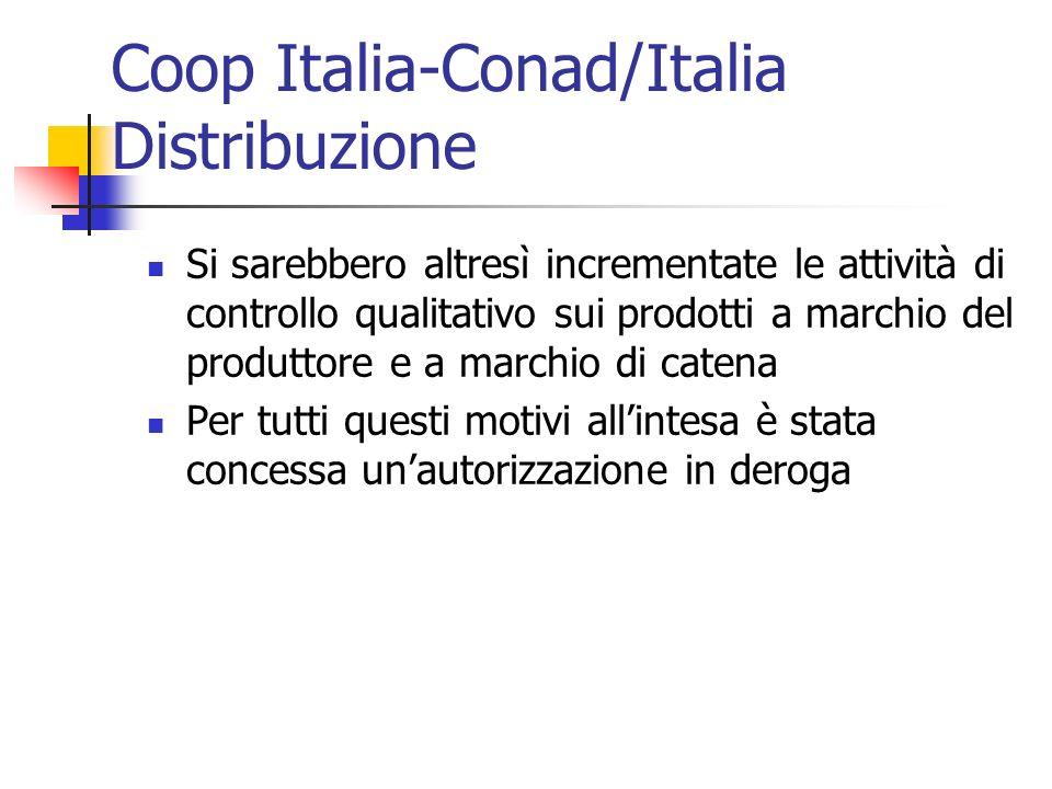 Coop Italia-Conad/Italia Distribuzione Si sarebbero altresì incrementate le attività di controllo qualitativo sui prodotti a marchio del produttore e
