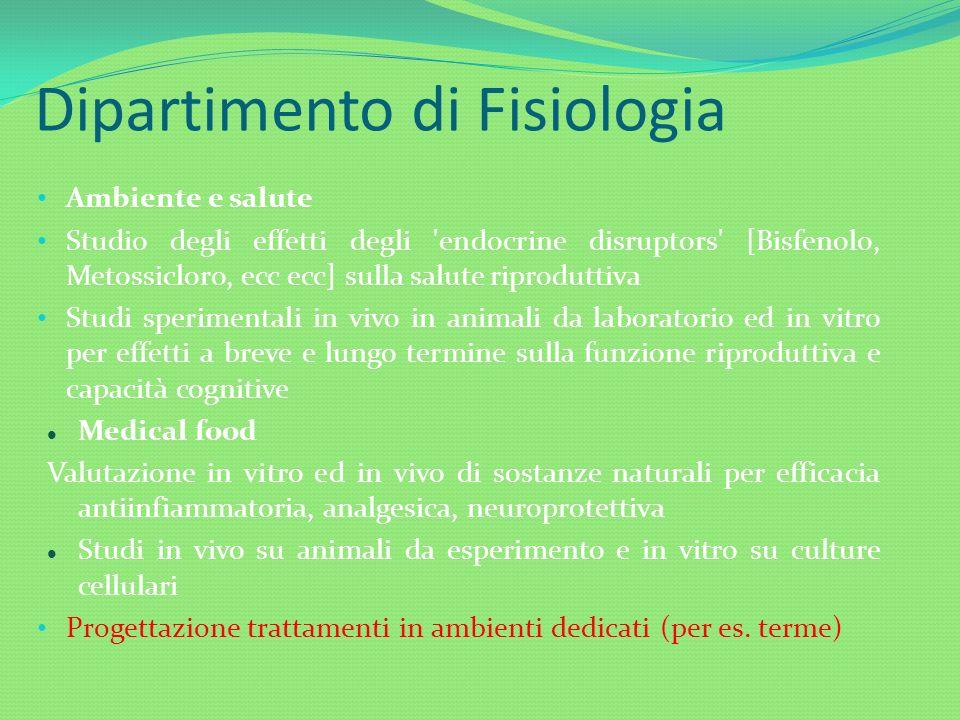 Dipartimento di Fisiologia Ambiente e salute Studio degli effetti degli 'endocrine disruptors' [Bisfenolo, Metossicloro, ecc ecc] sulla salute riprodu