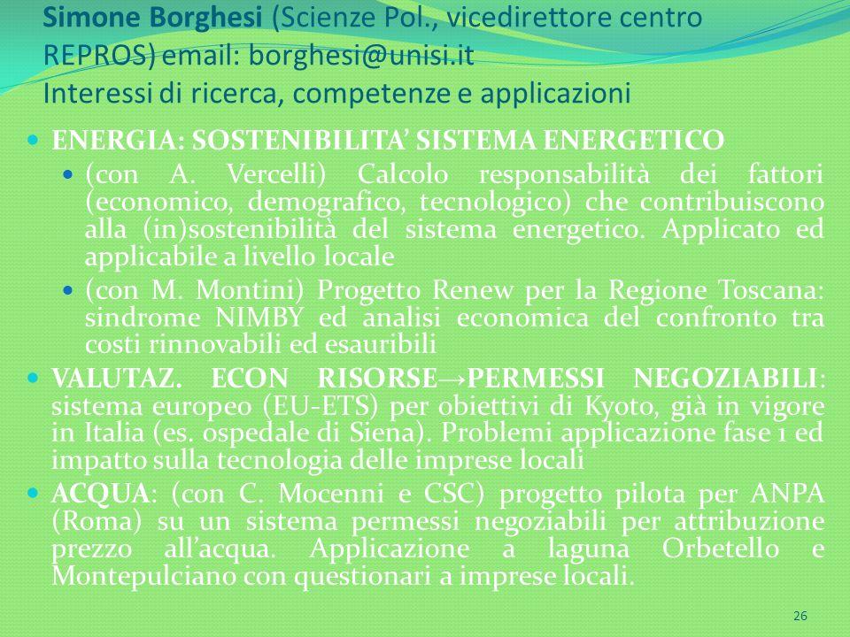 Simone Borghesi (Scienze Pol., vicedirettore centro REPROS) email: borghesi@unisi.it Interessi di ricerca, competenze e applicazioni ENERGIA: SOSTENIB