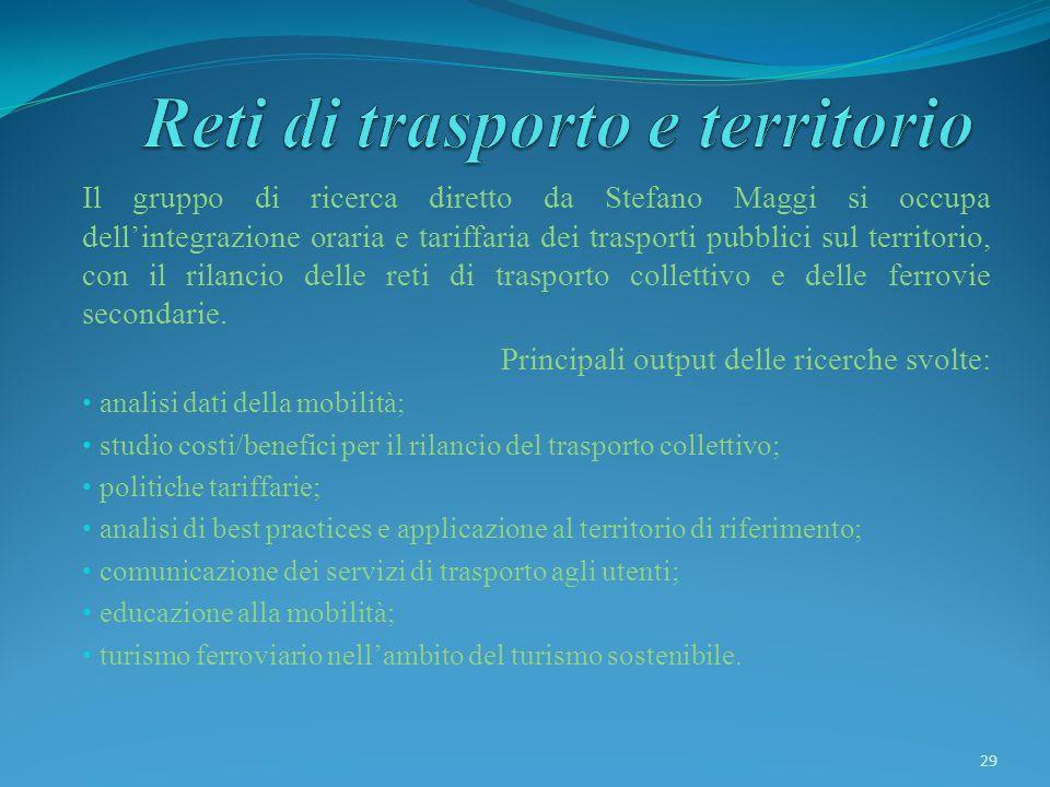 Il gruppo di ricerca diretto da Stefano Maggi si occupa dellintegrazione oraria e tariffaria dei trasporti pubblici sul territorio, con il rilancio de