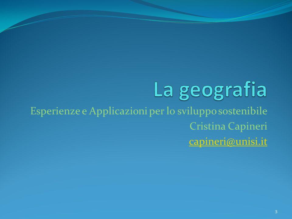 Esperienze e Applicazioni per lo sviluppo sostenibile Cristina Capineri capineri@unisi.it 3