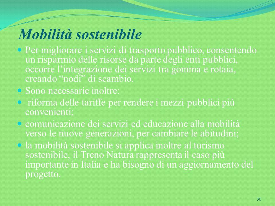 Mobilità sostenibile Per migliorare i servizi di trasporto pubblico, consentendo un risparmio delle risorse da parte degli enti pubblici, occorre lint