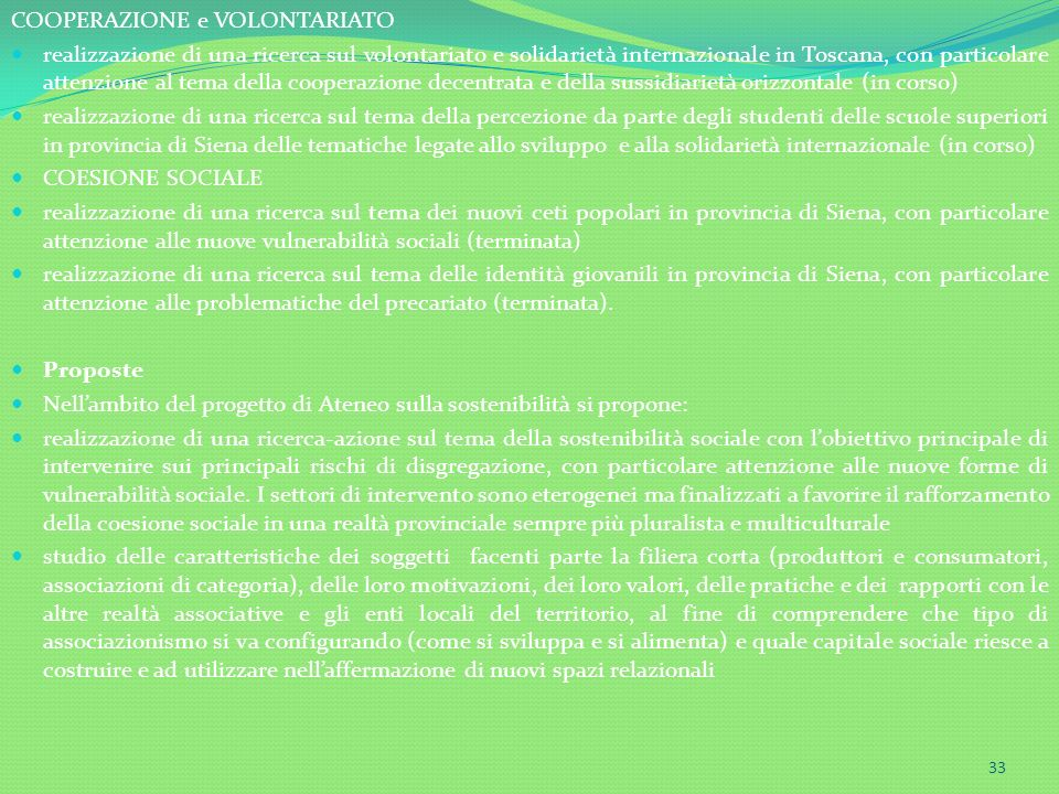 33 COOPERAZIONE e VOLONTARIATO realizzazione di una ricerca sul volontariato e solidarietà internazionale in Toscana, con particolare attenzione al te
