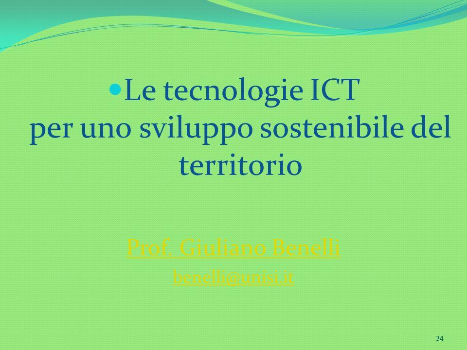 34 Le tecnologie ICT per uno sviluppo sostenibile del territorio Prof. Giuliano Benelli benelli@unisi.it