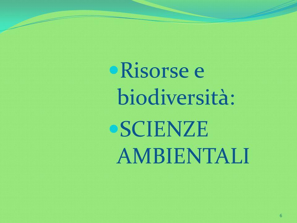 6 Risorse e biodiversità: SCIENZE AMBIENTALI