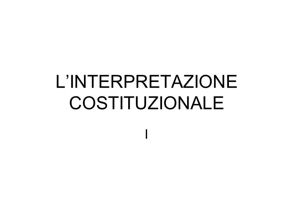 LINTERPRETAZIONE COSTITUZIONALE I
