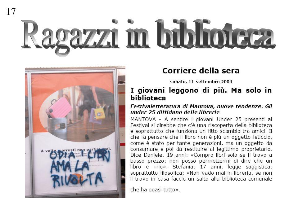 Corriere della sera sabato, 11 settembre 2004 I giovani leggono di più.