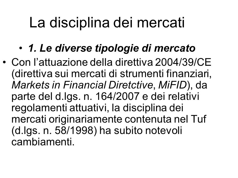 La disciplina dei mercati Segue: 2.
