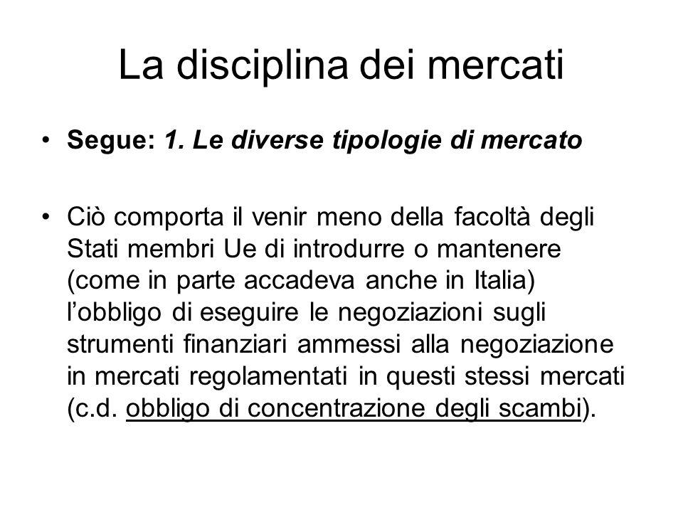 La disciplina dei mercati Sistemi multilaterali di negoziazione Con riguardo ai primi, il Tuf (art.