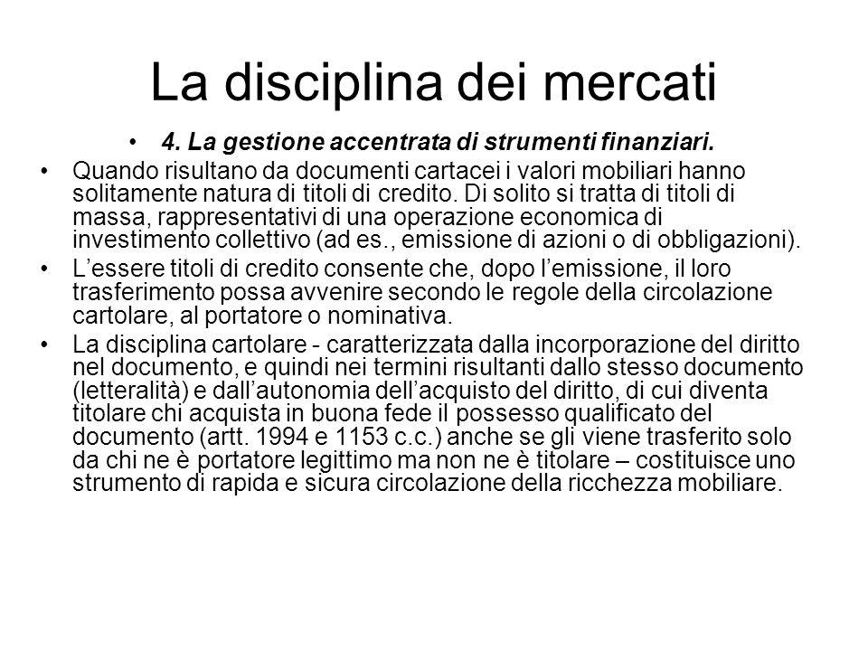 La disciplina dei mercati 4. La gestione accentrata di strumenti finanziari. Quando risultano da documenti cartacei i valori mobiliari hanno solitamen