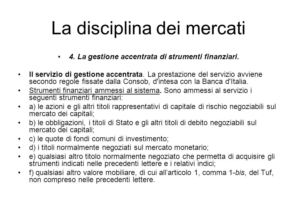 La disciplina dei mercati 4. La gestione accentrata di strumenti finanziari. Il servizio di gestione accentrata. La prestazione del servizio avviene s